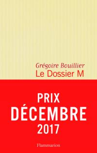 Le Dossier M - Livre 1 | Bouillier, Grégoire