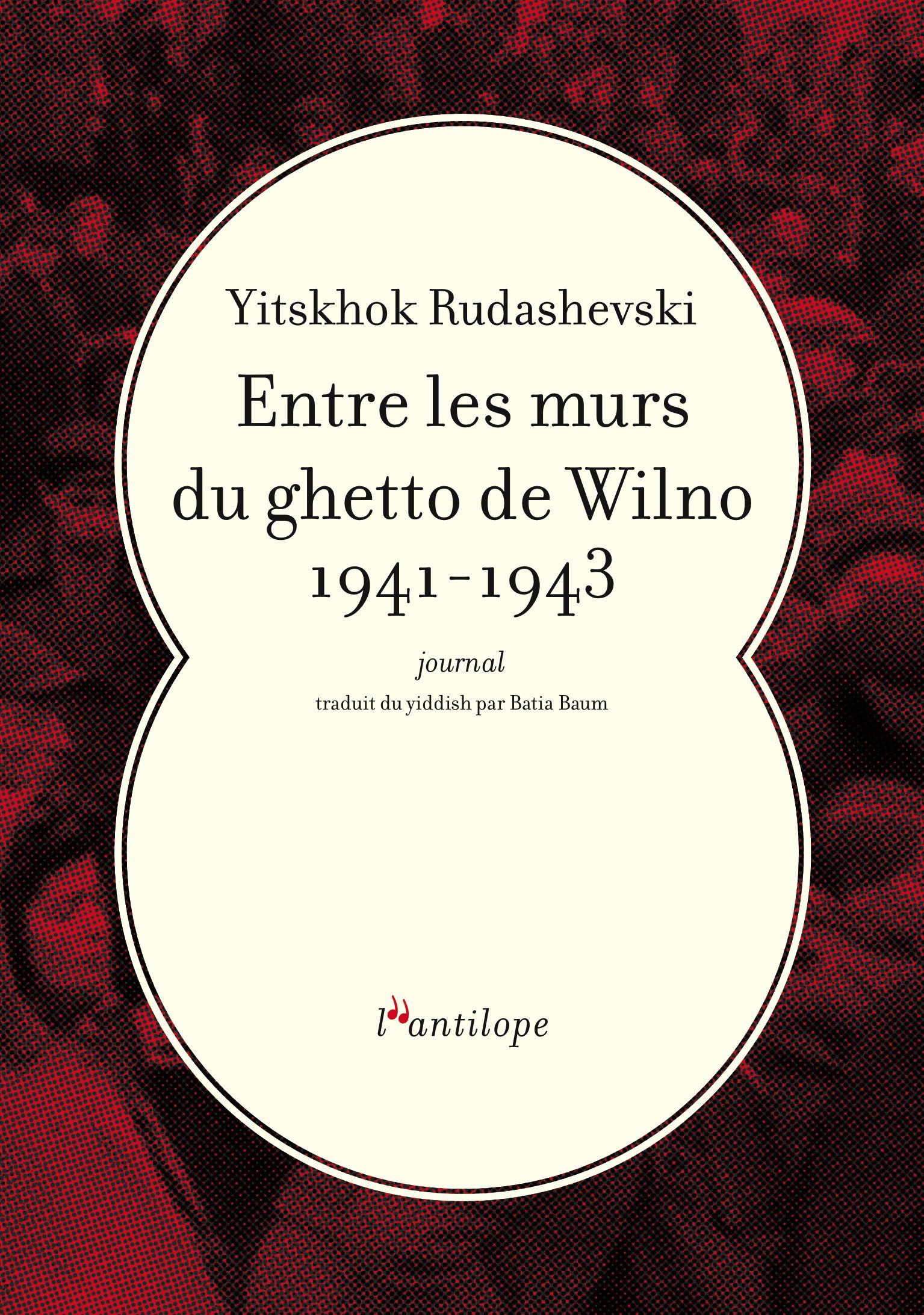 Entre les murs du ghetto de Wilno 1941-1943