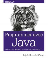 Programmer avec Java - Concepts fondamentaux et mise en oeuvre par l'exemple - collection O'Reilly