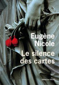 Le Silence des cartes | Nicole, Eugène (1942-....). Auteur