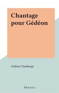 Chantage pour Gédéon