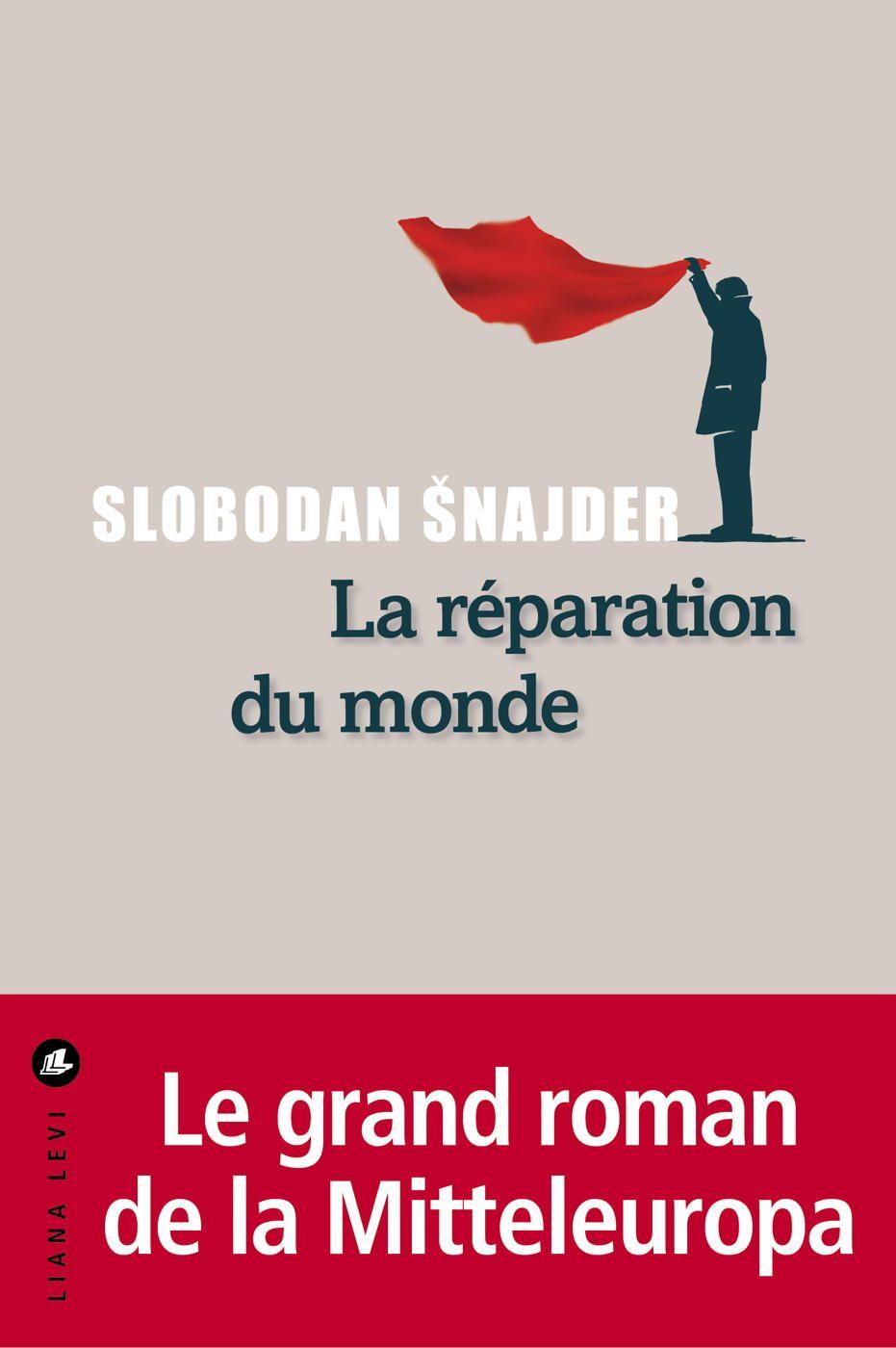 La Réparation du monde | Snajder, Slobodan. Auteur