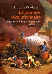 La journée révolutionnaire | Boulant, Antoine (1966-....). Auteur