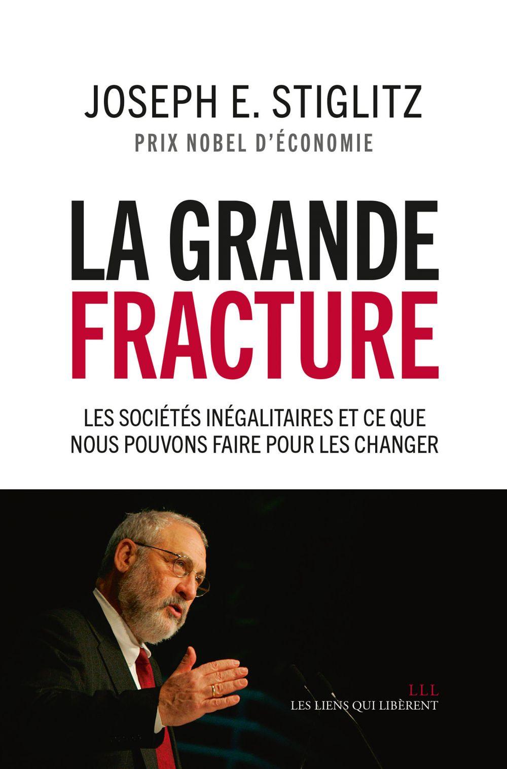 La grande fracture | Stiglitz, Joseph E. (1943-....). Auteur