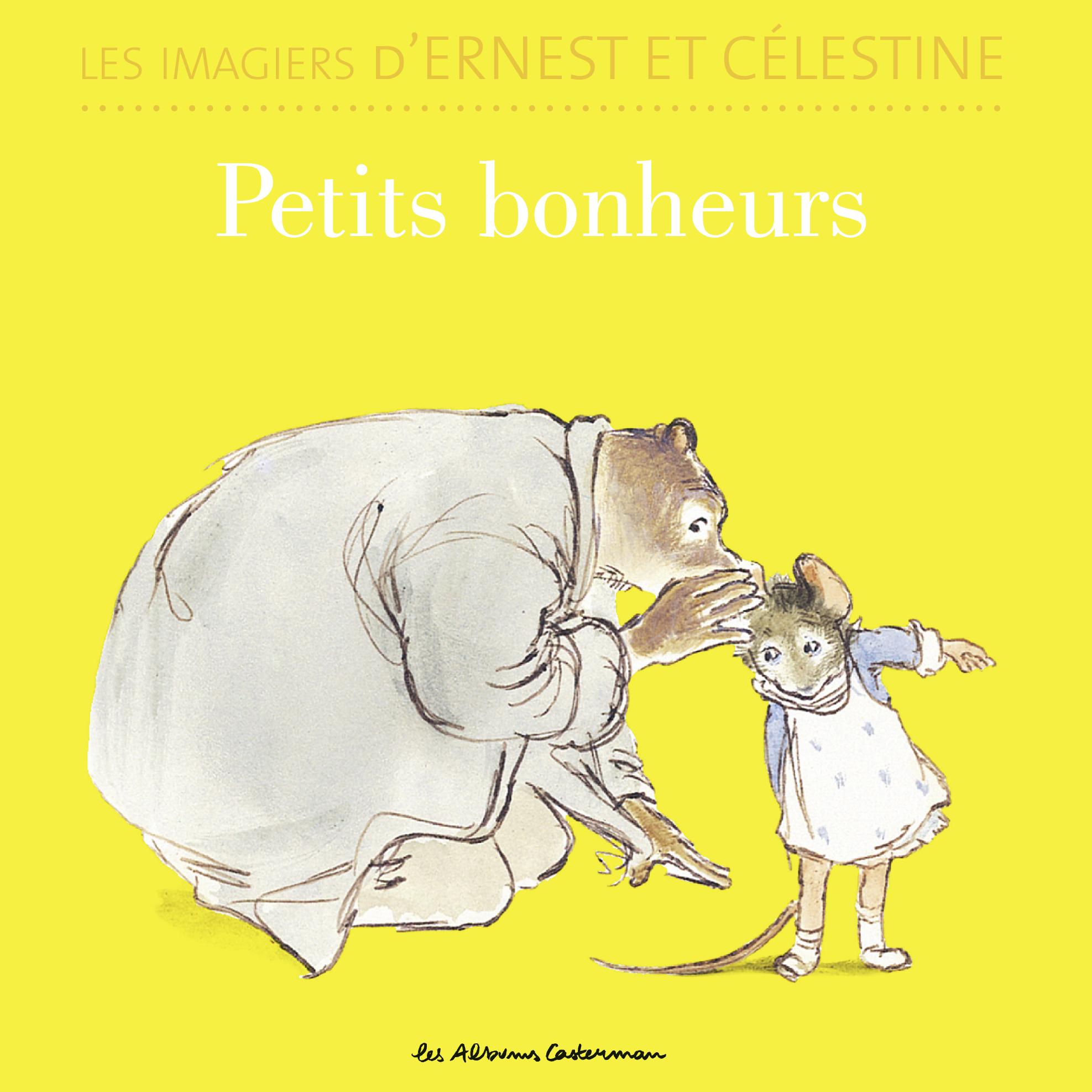 Les imagiers d'Ernest et Célestine - Petits bonheurs | Vincent, Gabrielle