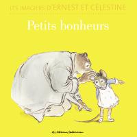 Les imagiers d'Ernest et Célestine - Petits bonheurs | Garibal, Alexandra
