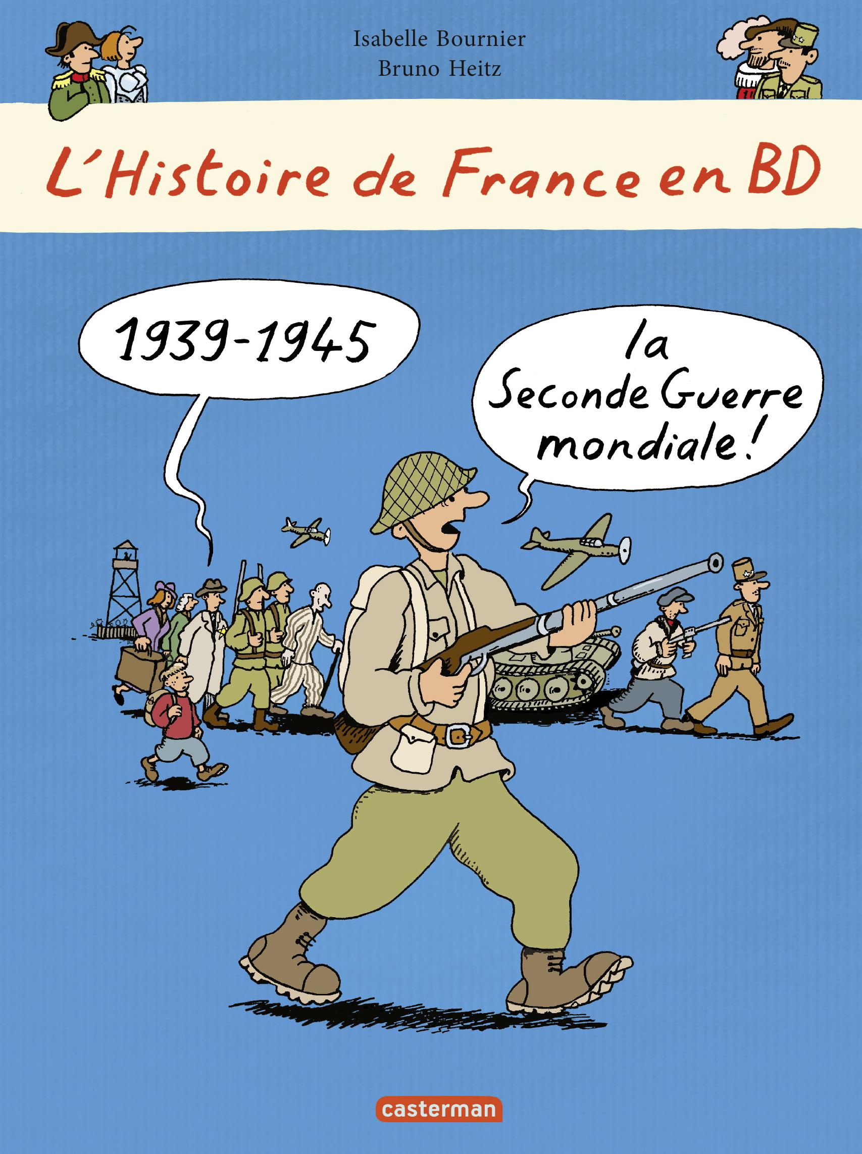 L'Histoire de France en BD. 1939 - 1945... la Seconde Guerre mondiale ! | Bournier, Isabelle
