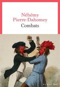Combats | Pierre-Dahomey, Néhémy