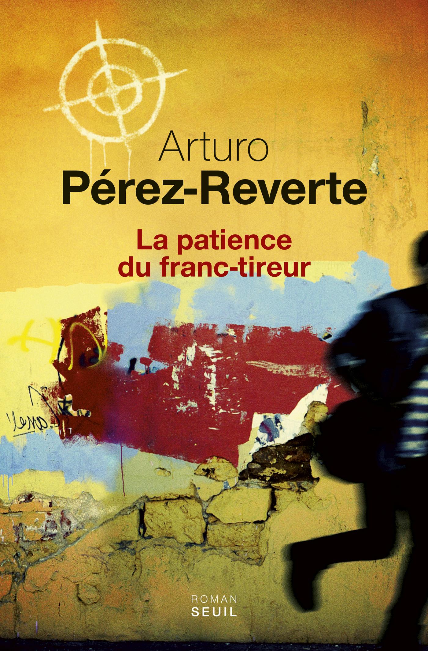 La Patience du franc-tireur | Pérez-Reverte, Arturo