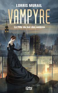 Vampire - La Fille du Bal des Ombres | MURAIL, Lorris. Auteur