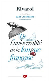 De l'universalité de la langue française | Rivarol, Antoine de (1753-1801). Auteur
