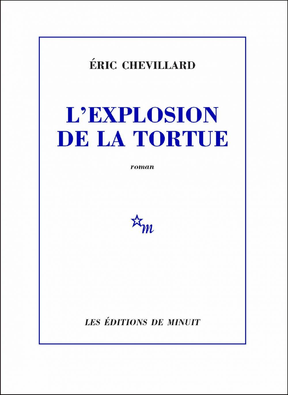 L'Explosion de la tortue | Chevillard, Éric. Auteur