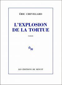 L'Explosion de la tortue | Chevillard, Éric