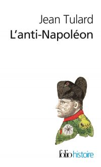 L'Anti-Napoléon. La légende...