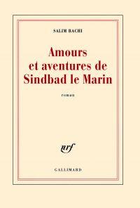 Amours et aventures de Sindbad le Marin | Bachi, Salim. Auteur
