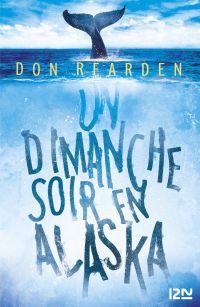 Un dimanche soir en Alaska | Rearden, Don. Auteur