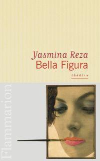 Bella figura | Reza, Yasmina (1959-....). Auteur