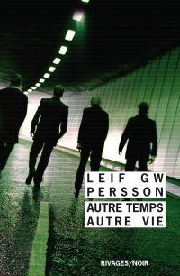 Autre temps, autre vie | Persson, Leif GW. Auteur