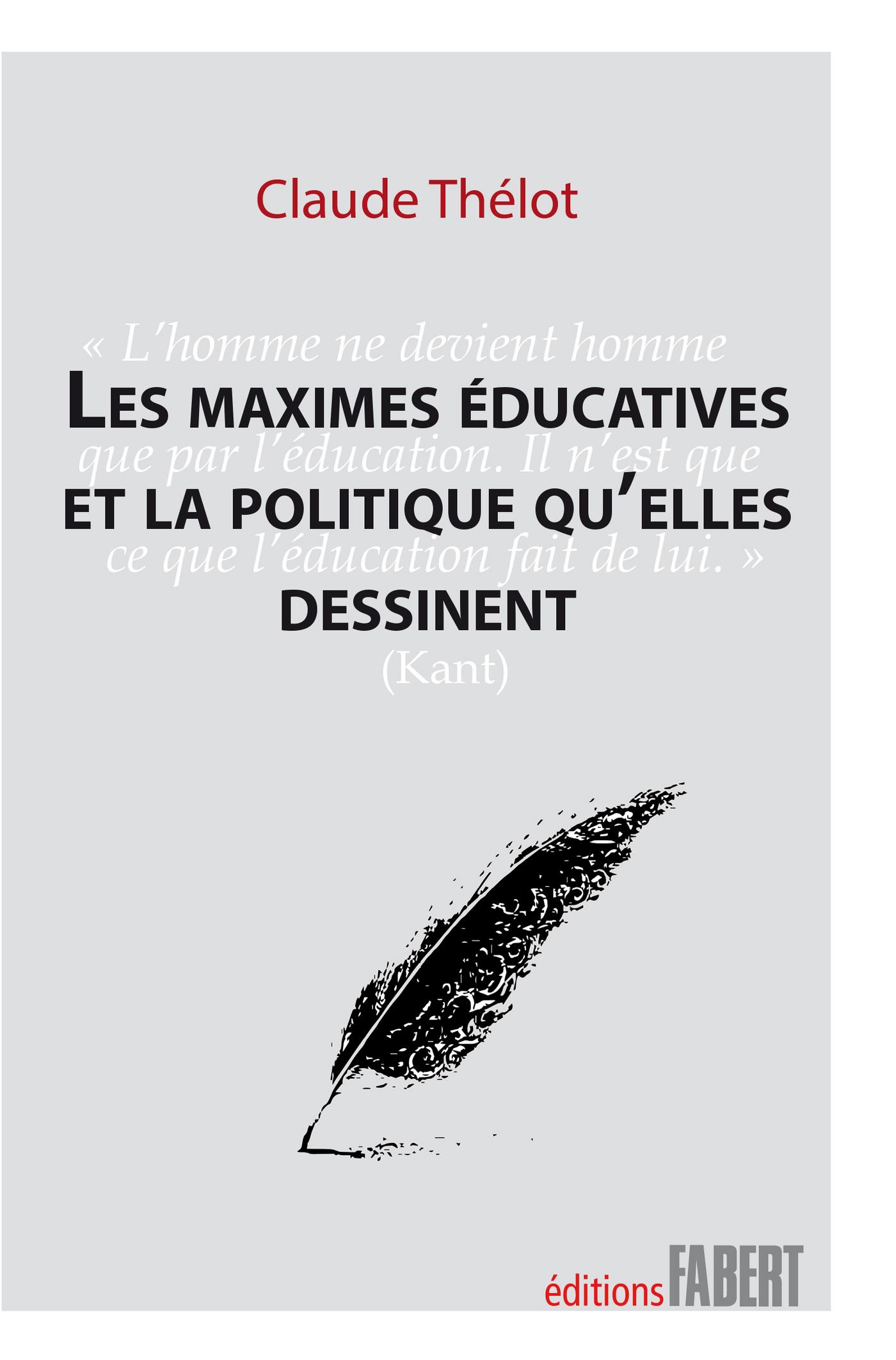 LES MAXIMES EDUCATIVES ET LA POLITIQUE QU'ELLES DESSINENT