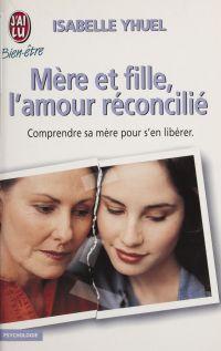 Mère et fille : l'amour réc...