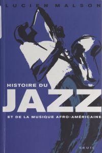 Histoire du jazz et de la m...