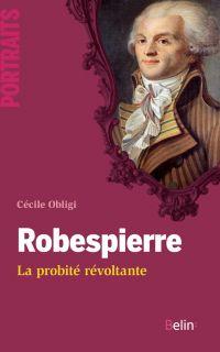 Robespierre. La probité rév...