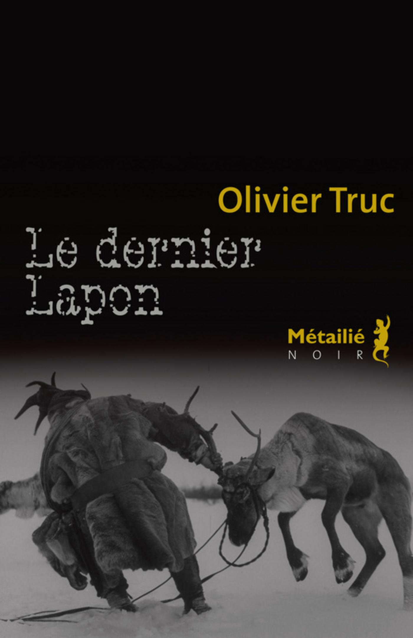 Le Dernier Lapon | Truc, Olivier