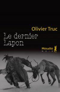 Le Dernier Lapon | Truc, Olivier. Auteur