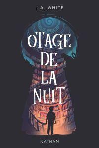 Otage de la nuit - roman frisson - Dès 10 ans   White, J. A.. Auteur