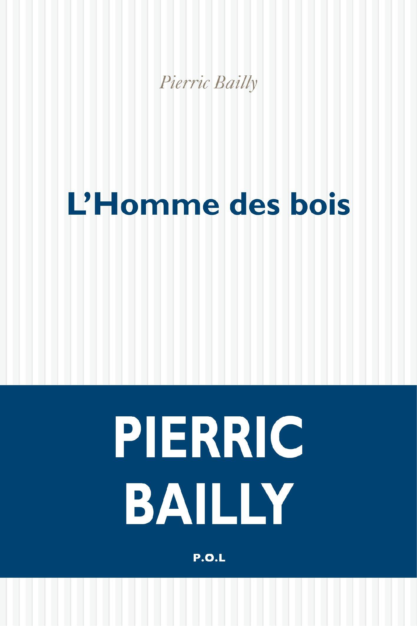 L'Homme des bois   Bailly, Pierric