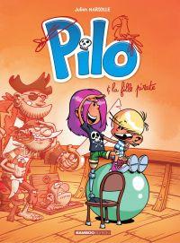 Pilo - Tome 4 - Pilo et la ...