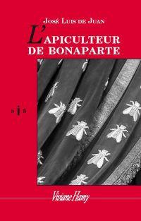 L'Apiculteur de Bonaparte | Juan, José Luis de. Auteur