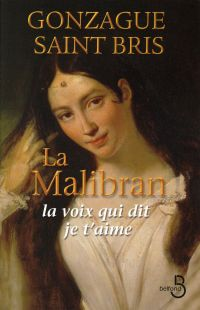 La Malibran | Saint Bris, Gonzague (1948-....). Auteur