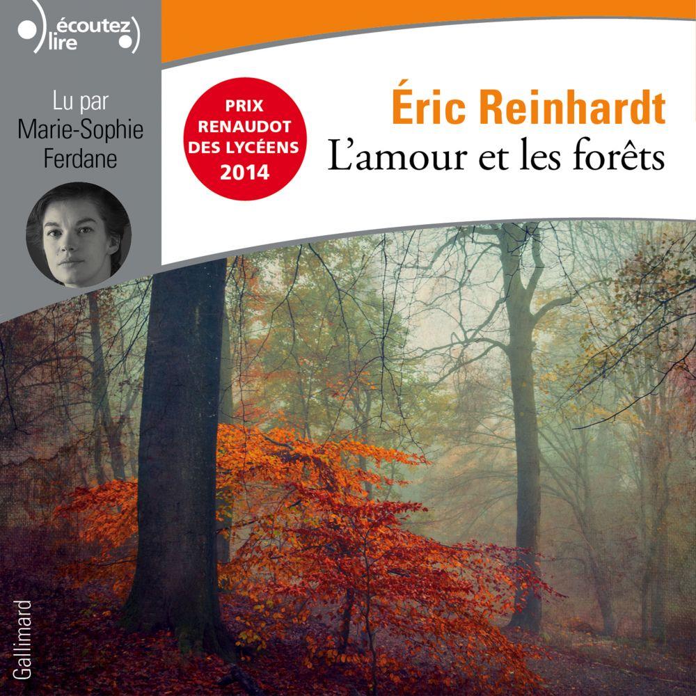L'amour et les forêts   Reinhardt, Eric. Auteur