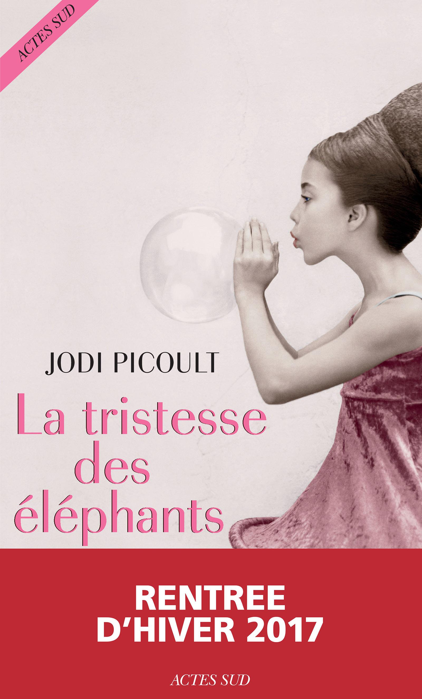 La Tristesse des éléphants | Picoult, Jodi