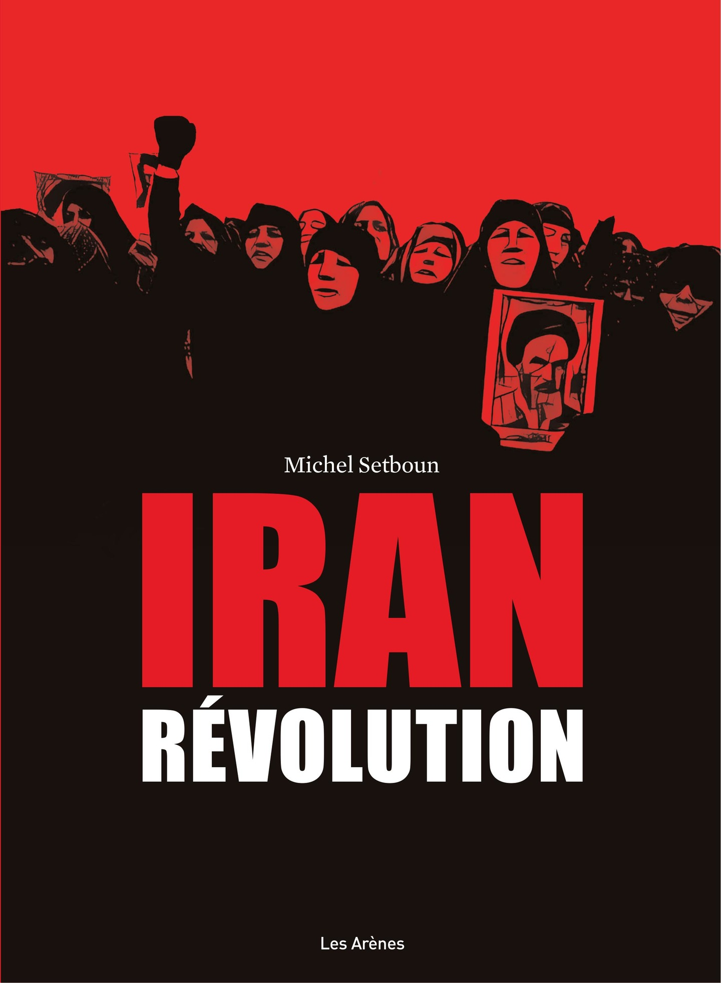 Iran : La Révolution