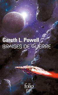 Braises de guerre | Powell, Gareth L.. Auteur