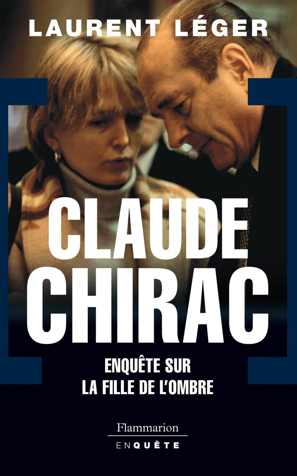 Claude Chirac. Enquête sur le fille de l'ombre