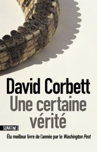 Une certaine vérité | Corbett, David (1953-....). Auteur