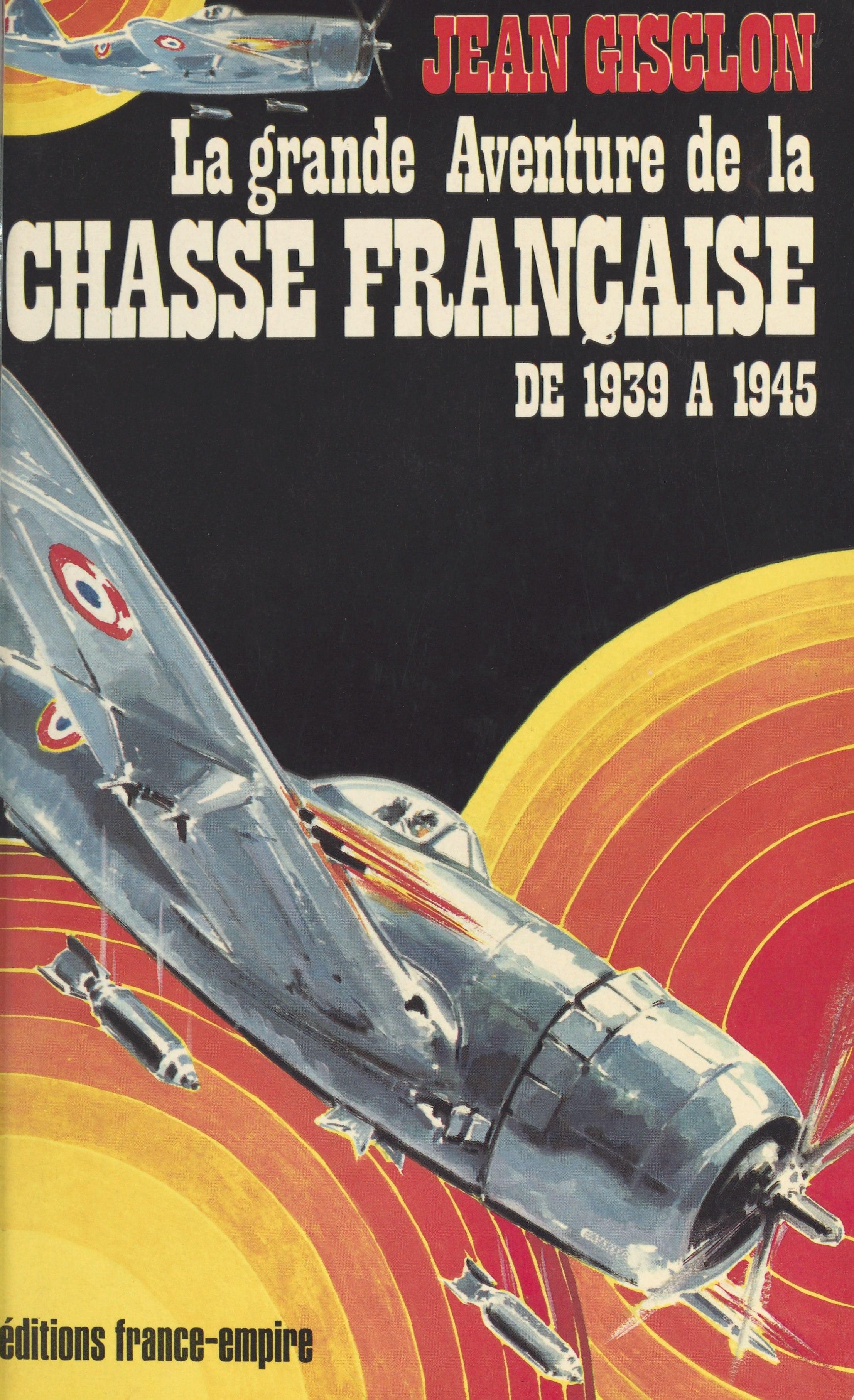 La grande aventure de la chasse française, DE 1939 À 1945