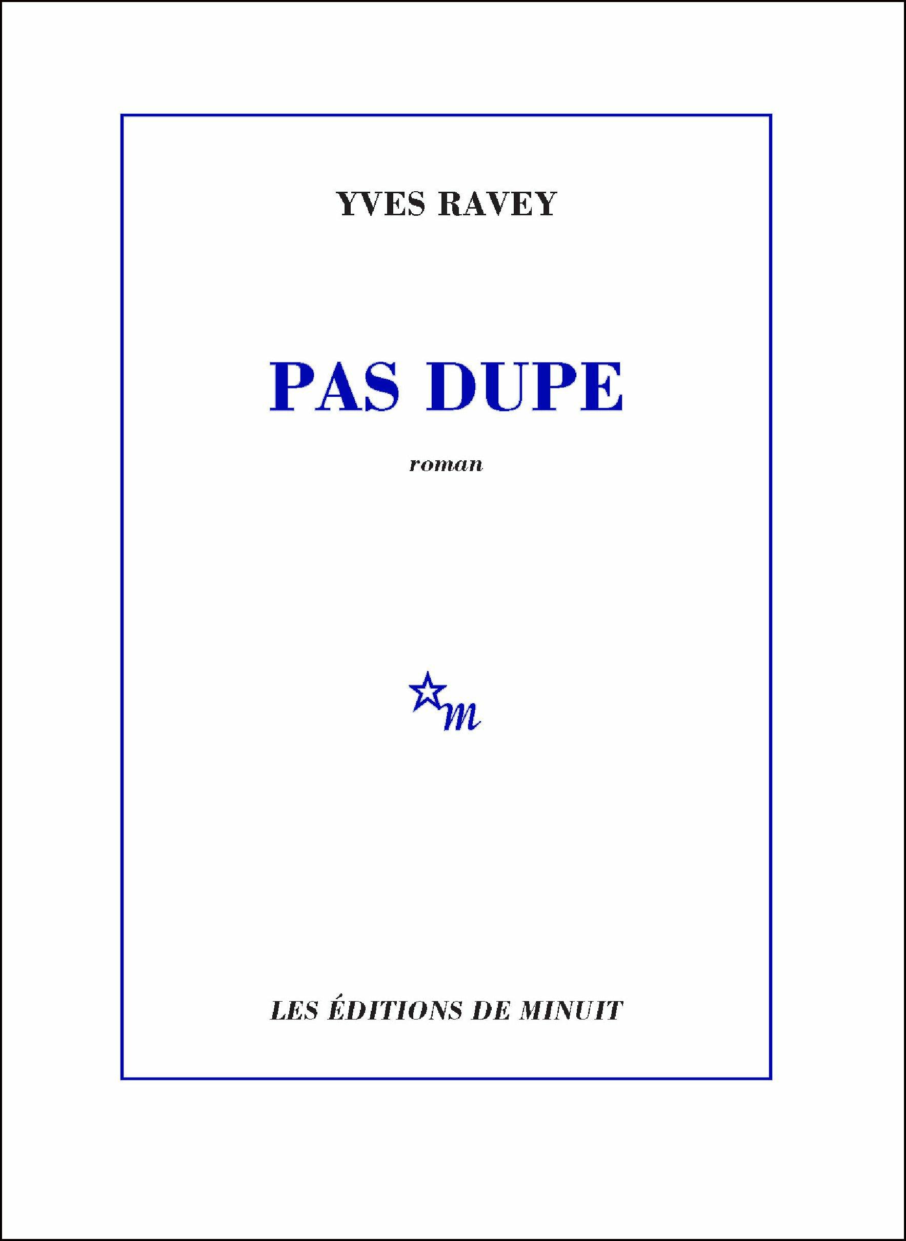 Pas dupe | Ravey, Yves