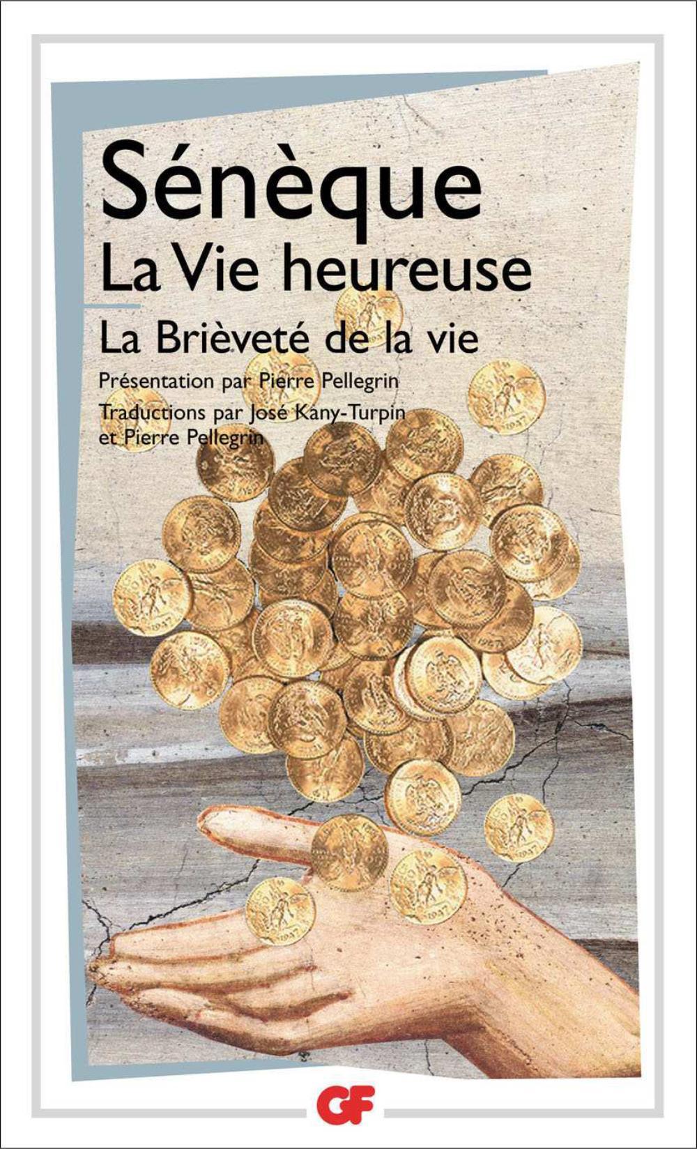 La vie heureuse - La brièveté de la vie | Sénèque (0004 av. J.-C.-0065). Auteur