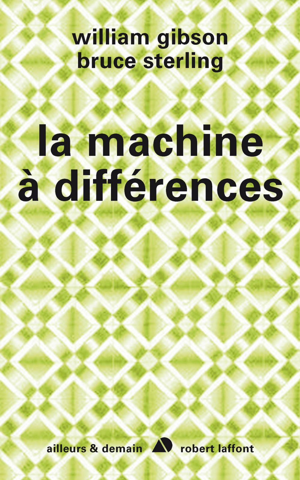 La machine à différences | Gibson, William (1948-....). Auteur