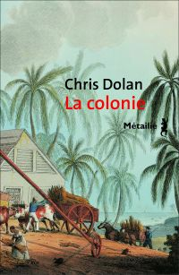 La Colonie | Dolan, Chris (1957-....). Auteur