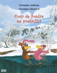 Les P'tites Poules - Coup de foudre au poulailler | HEINRICH, Christian
