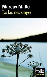 Le lac des singes | Malte, Marcus. Auteur