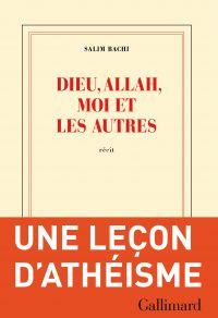 Dieu, Allah, moi et les autres | Bachi, Salim (1971-....). Auteur