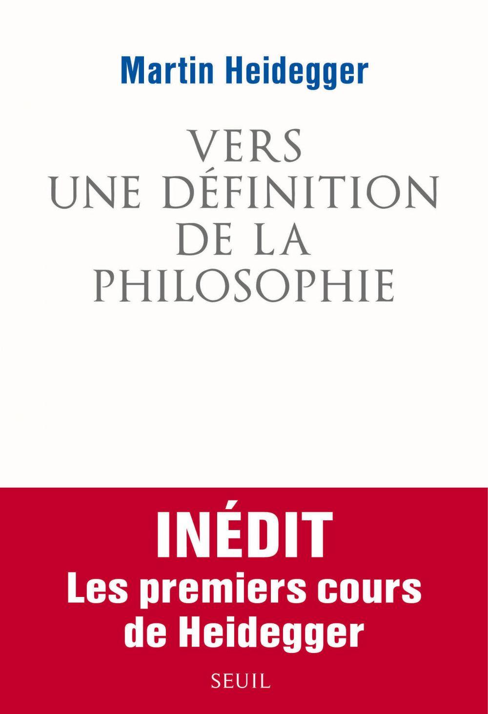 Vers une définition de la philosophie | Heidegger, Martin (1889-1976). Auteur