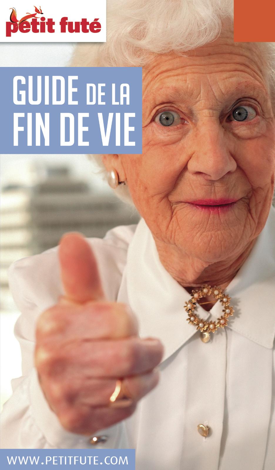 GUIDE DE LA FIN DE VIE 2018/2019 Petit Futé