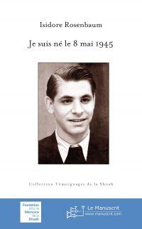 Je suis né le 8 mai 1945